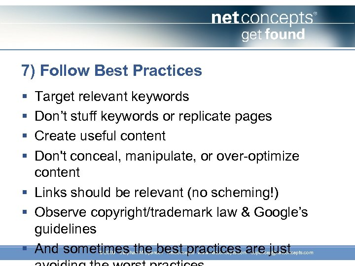 7) Follow Best Practices § § Target relevant keywords Don't stuff keywords or replicate