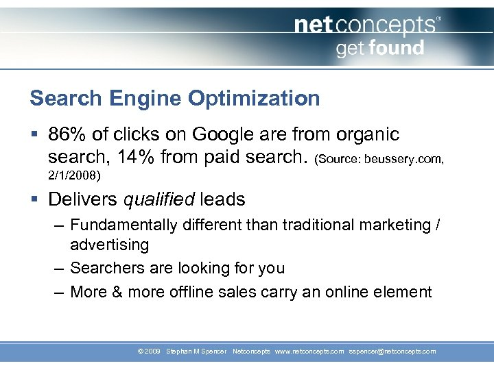 Search Engine Optimization § 86% of clicks on Google are from organic search, 14%