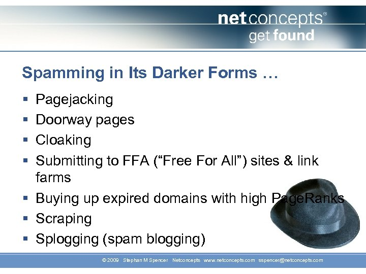 Spamming in Its Darker Forms … § § Pagejacking Doorway pages Cloaking Submitting to