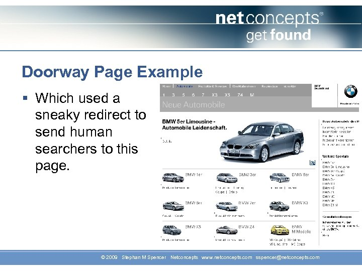 Doorway Page Example § Which used a sneaky redirect to send human searchers to
