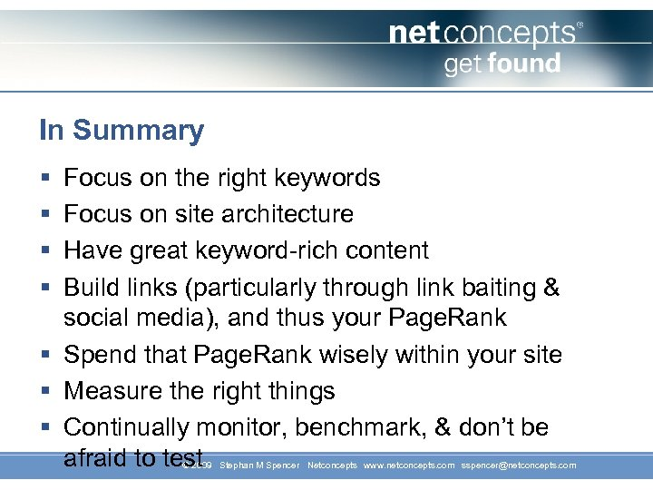 In Summary § § Focus on the right keywords Focus on site architecture Have