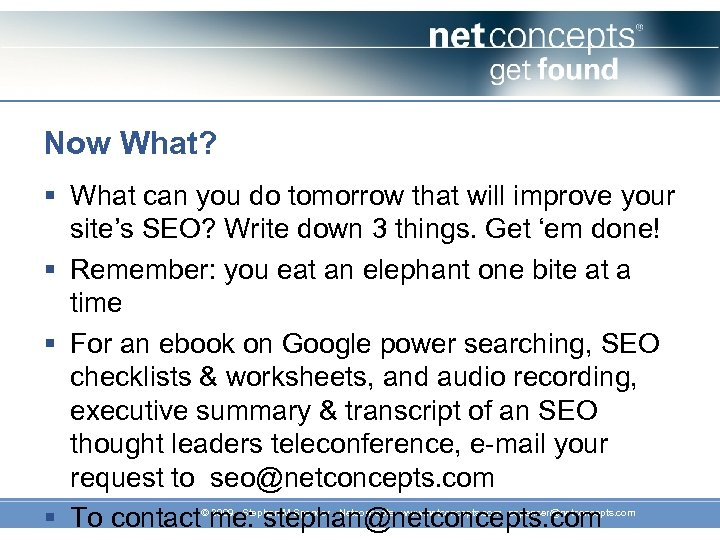 Now What? § What can you do tomorrow that will improve your site's SEO?