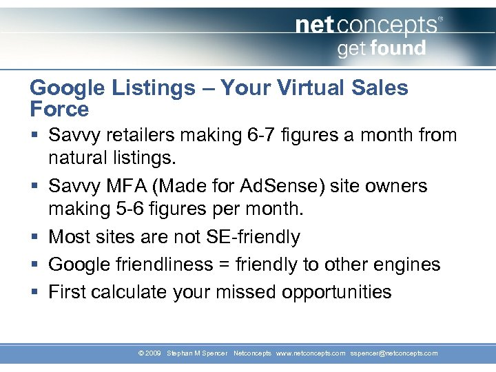 Google Listings – Your Virtual Sales Force § Savvy retailers making 6 -7 figures