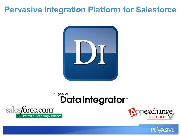 Pervasive Integration Platform for Salesforce