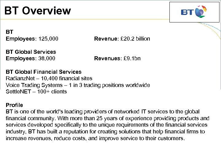 BT Overview BT Employees: 125, 000 Revenue: £ 20. 2 billion BT Global Services