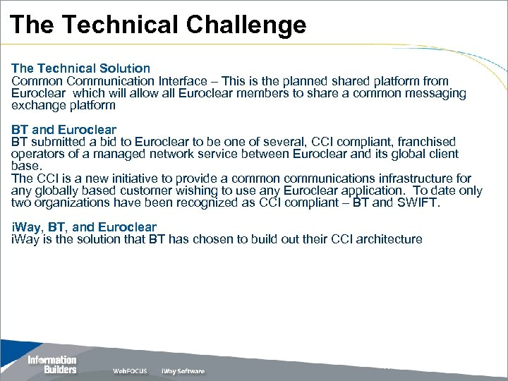 The Technical Challenge The Technical Solution Communication Interface – This is the planned shared