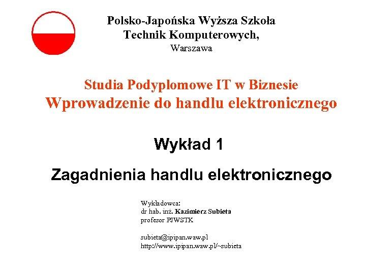 Polsko-Japońska Wyższa Szkoła Technik Komputerowych, Warszawa Studia Podyplomowe IT w Biznesie Wprowadzenie do handlu