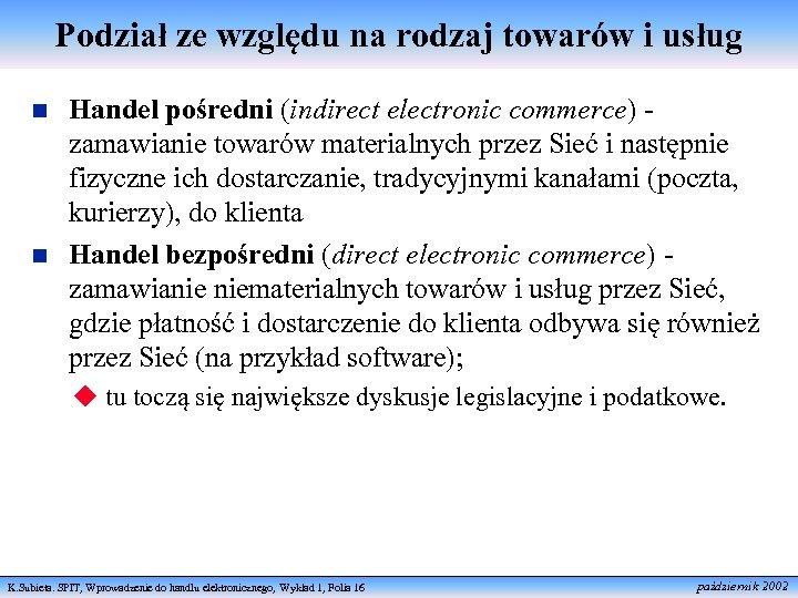 Podział ze względu na rodzaj towarów i usług n n Handel pośredni (indirect electronic