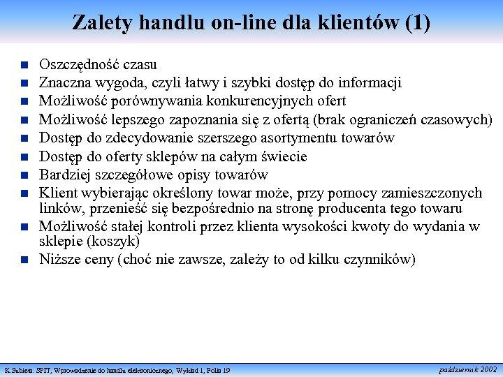 Zalety handlu on-line dla klientów (1) n n n n n Oszczędność czasu Znaczna
