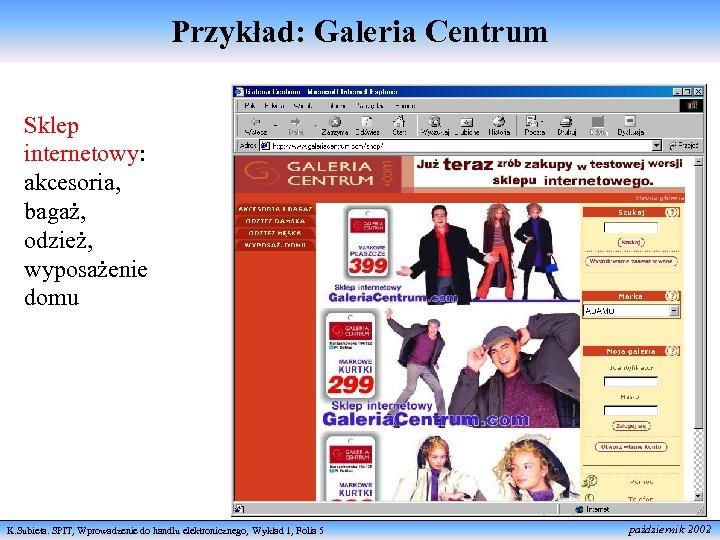 Przykład: Galeria Centrum Sklep internetowy: akcesoria, bagaż, odzież, wyposażenie domu K. Subieta. SPIT, Wprowadzenie