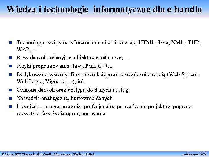 Wiedza i technologie informatyczne dla e-handlu n n n n Technologie związane z Internetem: