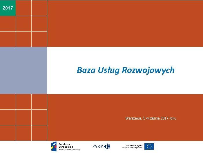 2017 Baza Usług Rozwojowych Warszawa, 5 września 2017 roku