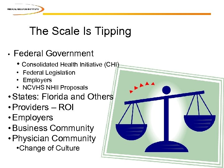 The Scale Is Tipping • Federal Government • Consolidated Health Initiative (CHI) • Federal