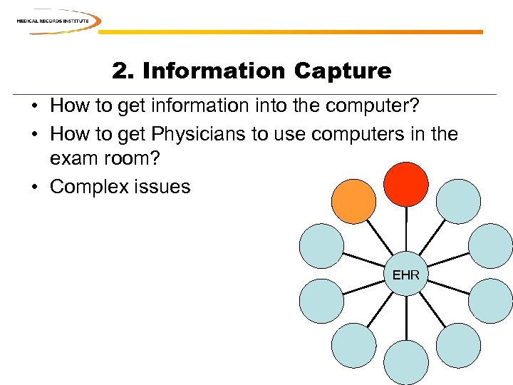 2. Information Capture • How to get information into the computer? • How to
