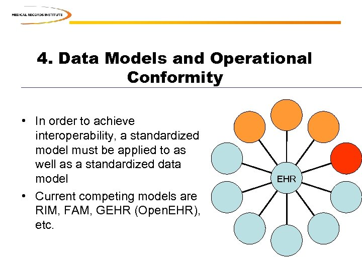 4. Data Models and Operational Conformity • In order to achieve interoperability, a standardized