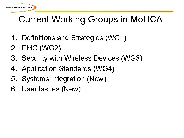 Current Working Groups in Mo. HCA 1. 2. 3. 4. 5. 6. Definitions and