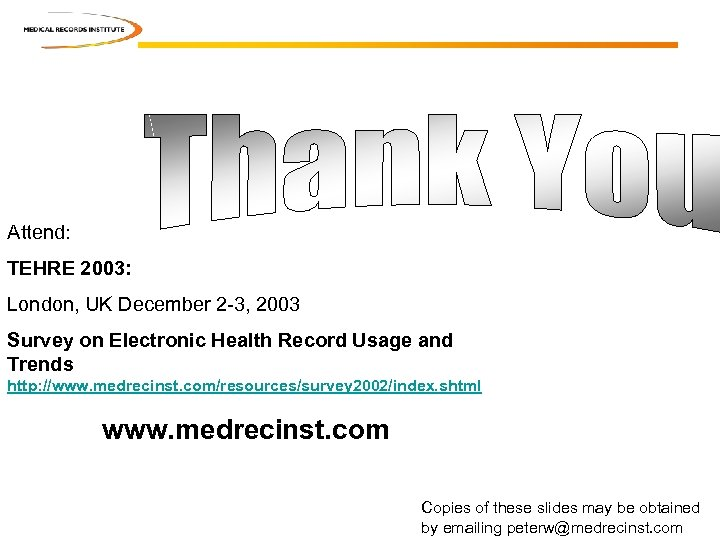 Attend: TEHRE 2003: London, UK December 2 -3, 2003 Survey on Electronic Health Record