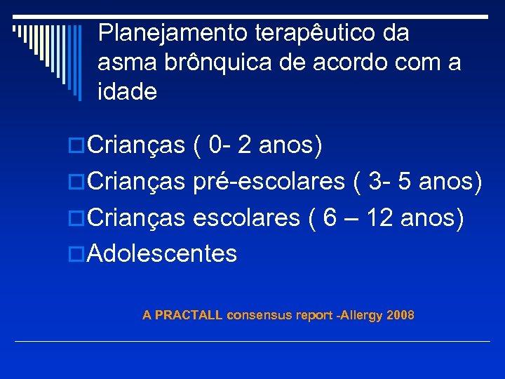 Planejamento terapêutico da asma brônquica de acordo com a idade o. Crianças ( 0