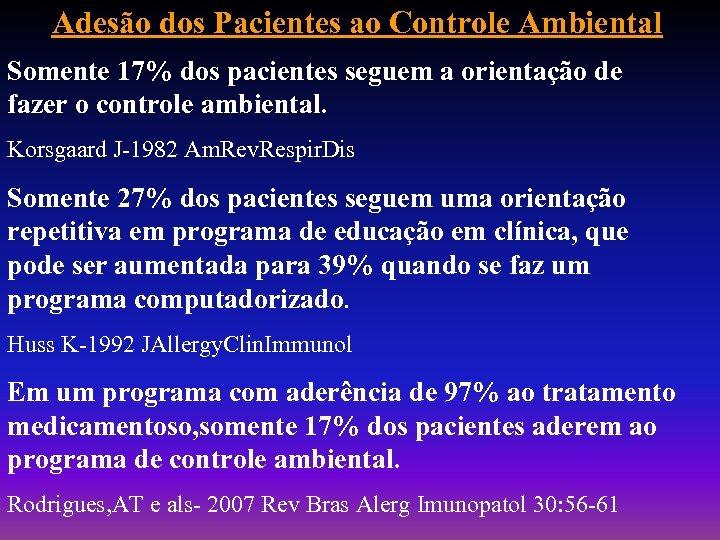Adesão dos Pacientes ao Controle Ambiental Somente 17% dos pacientes seguem a orientação de