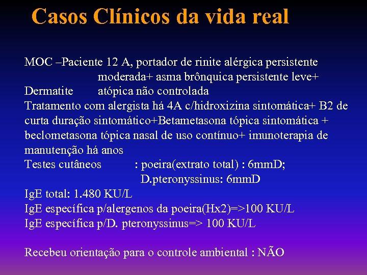 Casos Clínicos da vida real MOC –Paciente 12 A, portador de rinite alérgica persistente