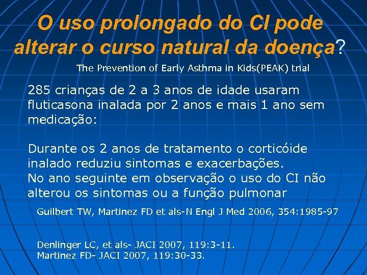 O uso prolongado do CI pode alterar o curso natural da doença? The Prevention