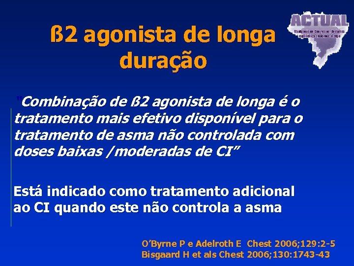 """ß 2 agonista de longa duração """"Combinação de ß 2 agonista de longa é"""