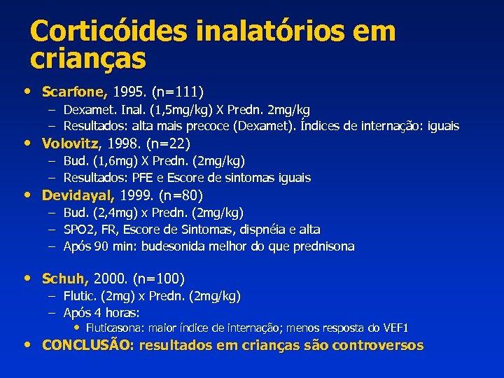 Corticóides inalatórios em crianças • Scarfone, 1995. (n=111) – Dexamet. Inal. (1, 5 mg/kg)