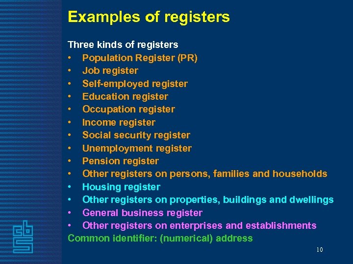 Examples of registers Three kinds of registers • Population Register (PR) • Job register