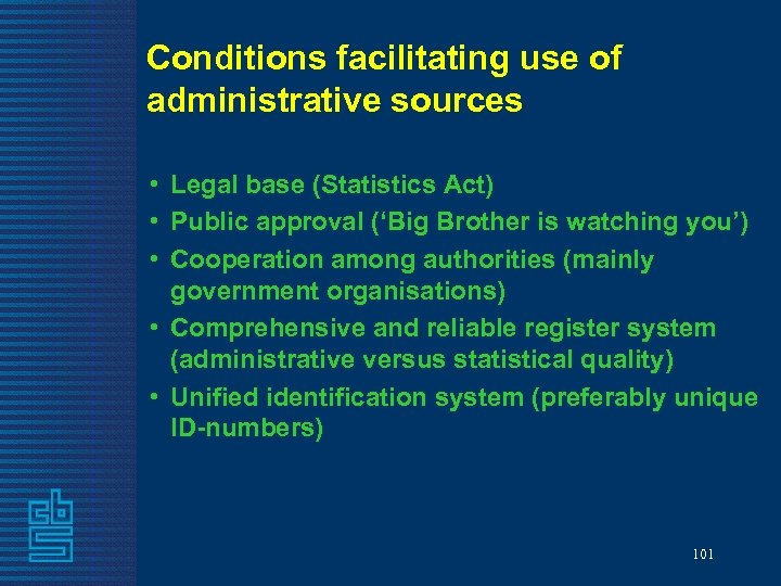 Conditions facilitating use of administrative sources • Legal base (Statistics Act) • Public approval