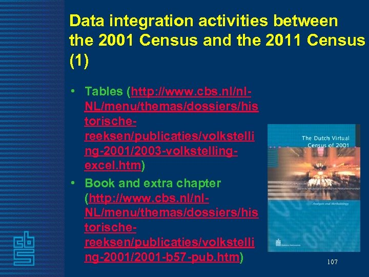 Data integration activities between the 2001 Census and the 2011 Census (1) • Tables