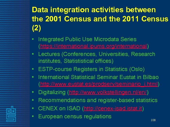 Data integration activities between the 2001 Census and the 2011 Census (2) • Integrated