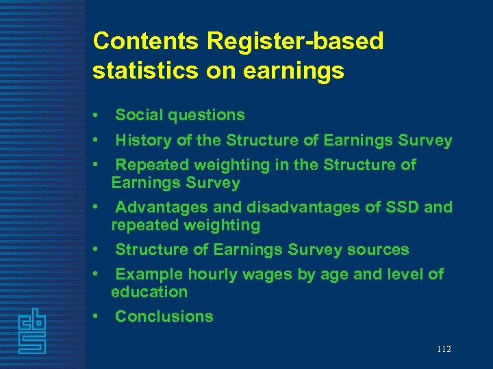 Contents Register-based statistics on earnings • Social questions • History of the Structure of