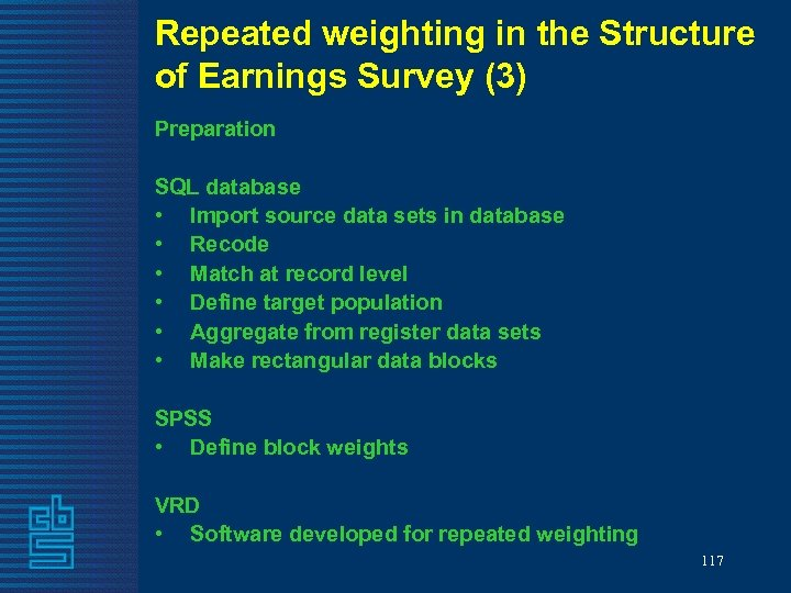 Repeated weighting in the Structure of Earnings Survey (3) Preparation SQL database • Import