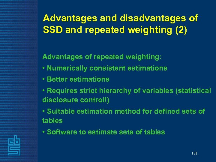 Advantages and disadvantages of SSD and repeated weighting (2) Advantages of repeated weighting: •