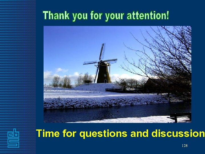 Time for questions and discussion 128