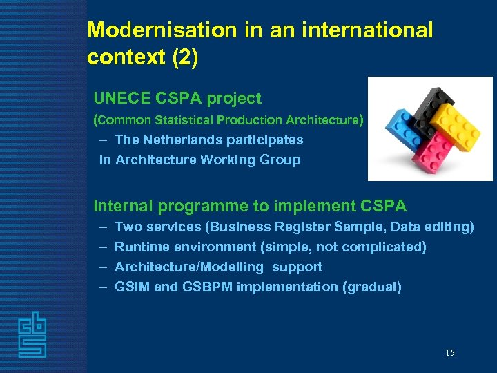 Modernisation in an international context (2) UNECE CSPA project (Common Statistical Production Architecture) –
