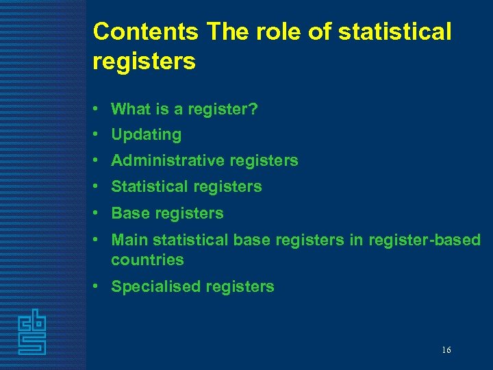 Contents The role of statistical registers • What is a register? • Updating •