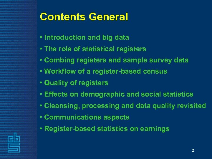 Contents General • Introduction and big data • The role of statistical registers •