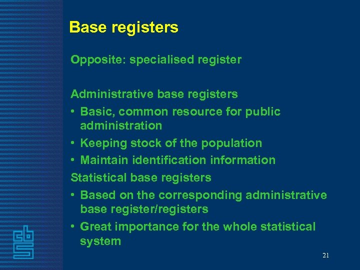 Base registers Opposite: specialised register Administrative base registers • Basic, common resource for public