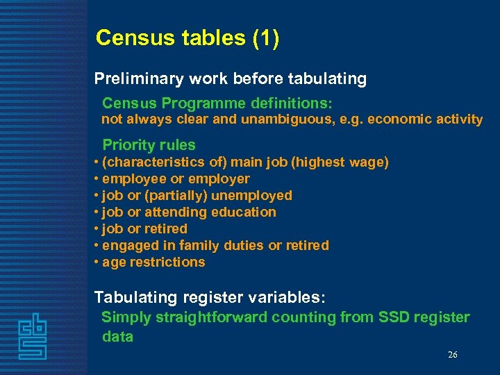Census tables (1) Preliminary work before tabulating Census Programme definitions: not always clear and