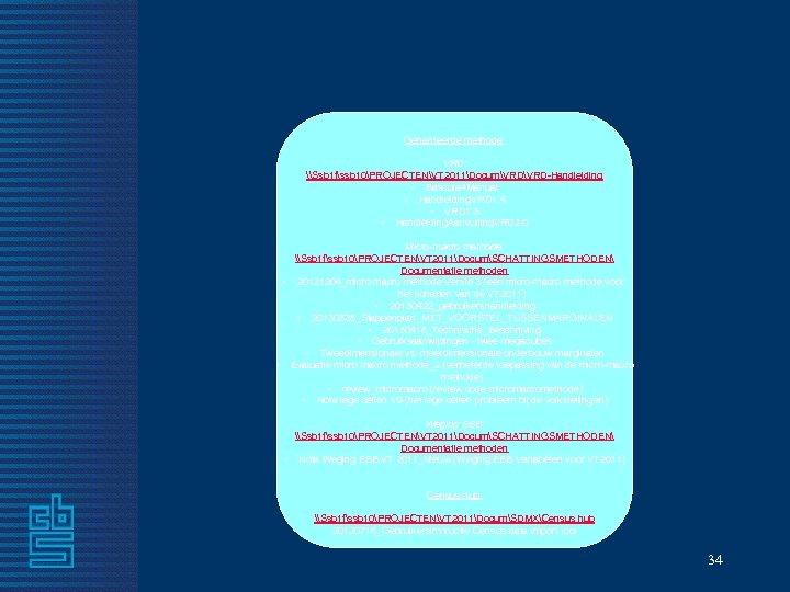 Gehanteerde methode: VRD: \Ssb 1 fssb 10PROJECTENVT 2011DocumVRD-Handleiding • Bascula 4 Manual • Handleiding.