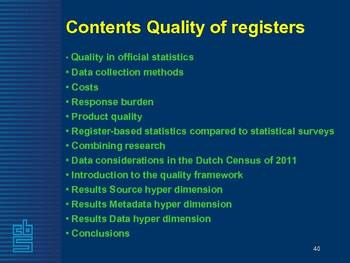 Contents Quality of registers • Quality in official statistics • Data collection methods •