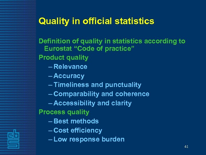 """Quality in official statistics Definition of quality in statistics according to Eurostat """"Code of"""
