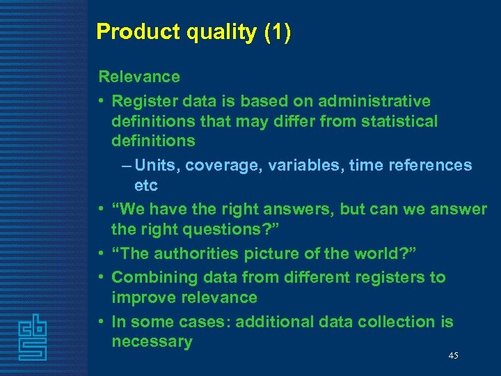 Product quality (1) Relevance • Register data is based on administrative definitions that may