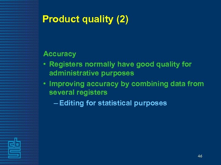Product quality (2) Accuracy • Registers normally have good quality for administrative purposes •