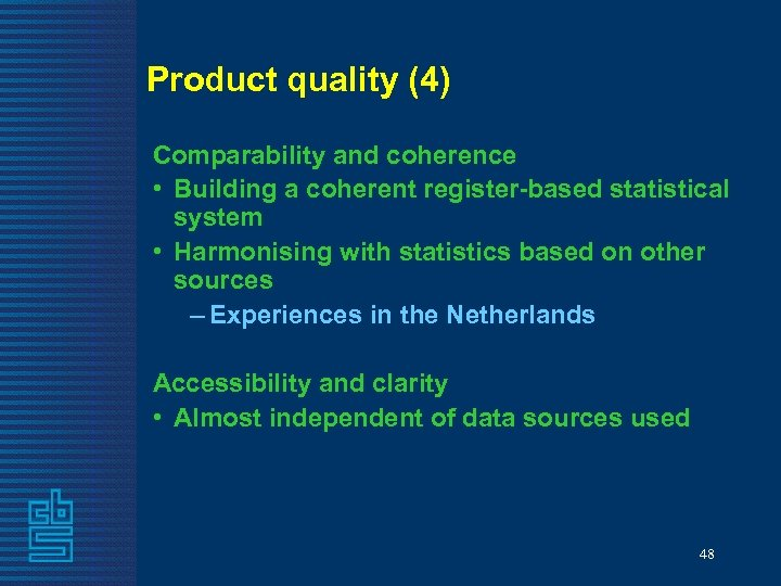 Product quality (4) Comparability and coherence • Building a coherent register-based statistical system •