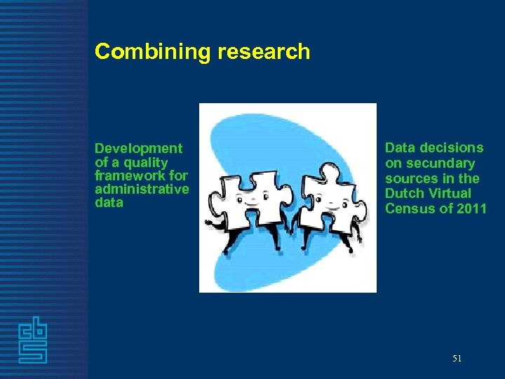 Combining research Development of a quality framework for administrative data Data decisions on secundary