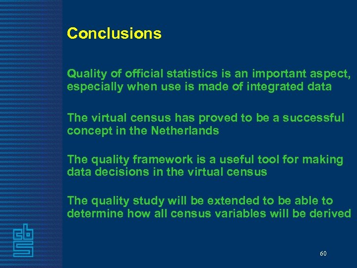 Conclusions Quality of official statistics is an important aspect, especially when use is made
