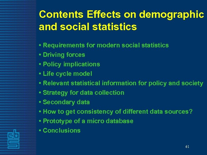 Contents Effects on demographic and social statistics • Requirements for modern social statistics •