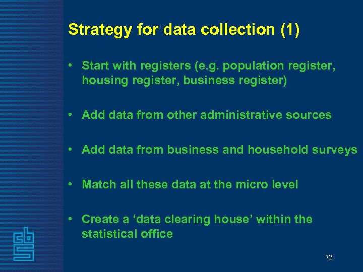 Strategy for data collection (1) • Start with registers (e. g. population register, housing